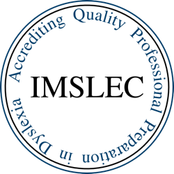 IMSLEC: Accrediting Quality Professional Preparation in Dyslexia